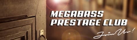 MEGABASS PRESTAGE CLUB